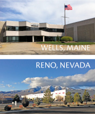 Facilities in Wells, Maine and Reno, Nevada